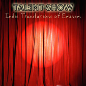 Indie Translations Of Eminem: Talent Show - A Tribute Songs
