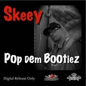 Pop Dem Bootiez Songs