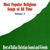 Most Popular Religious Songs Of All Time, Vol.3 Songs