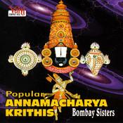 Popular Annamacharya Krithis (Bombay Sisteers) Songs