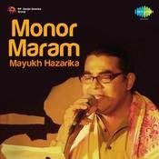 Monor Maram - Mayukh Hazarika Songs