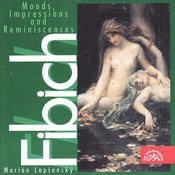 Fibich: Moods, Impressions And Reminiscenes, Vol.2 Songs