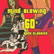Mind Blowing '60s Rock Classics Songs