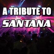 A Tribute To Santana Songs