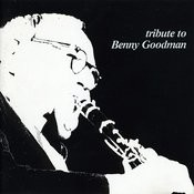 Tribute To Benny Goodman Songs