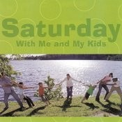 Saturday With Me And My Kids Songs