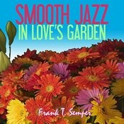 Smooth Jazz In Love's Garden Songs