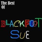 The Best Of Blackfoot Sue (2-Track Single) Songs