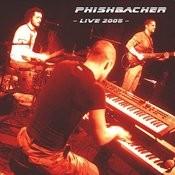 Phishbacher - Live 2005 Songs