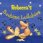 Rebecca's Bedtime Lullabies Songs