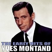 The Early Hits Of Yves Montand Songs