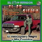 El Helicoptero Negro Y Mis Corridos Songs