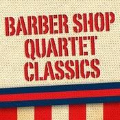 Barber Shop Quartet Classics Songs