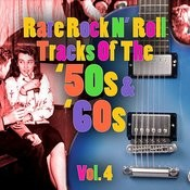 Rare Rock N' Roll Tracks Of The '50s & '60s Vol. 4 Songs