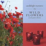 Wild Flowers - Candlelight Moments Songs