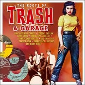 The Roots Of Trash & Garage Songs