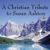 A Christian Tribute To Susan Ashton Songs