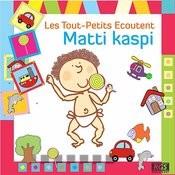 Les Tout - Petits Ecoutent Matti Kaspi Songs
