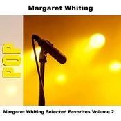 Margaret Whiting Selected Favorites, Vol. 2 Songs