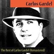 The Best Of Carlos Gardel (Remastered) Songs
