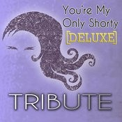 You're My Only Shorty (Demi Lovato Feat. Lyaz Tribute) - Deluxe Single Songs