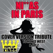Ni**as In Paris (Cover Version Tribute To Kanye West & Jay Z) Songs