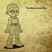 The Metronomical Boy Songs