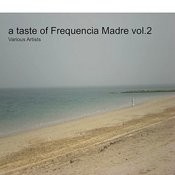 A Taste Of Frequencia Madre Vol.2 Songs