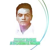 Johnny Mathis - A Wonderful World Songs