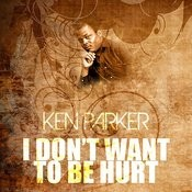 I Don't Want To Be Hurt Song