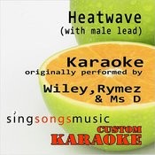 Heatwave (With Male Lead) [Originally Performed By Wiley, Rymez & Ms D] [Karaoke Audio Version] Song