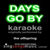 Days Go By (Originally Performed By The Offspring) [Karaoke Audio Version] Songs