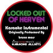 Locked Out Of Heaven (Originally Performed By Bruno Mars) [Karaoke Instrumental Version] Songs