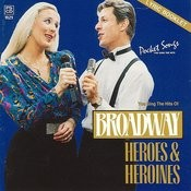 The Hits Of Broadway Heros And Heroines Songs