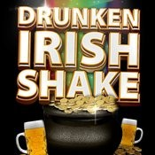 Drunken Irish Shake Songs