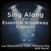 Sing Along With Essential Broadway Classics: Les Miserables, Cats, Mamma Mia, And More! Songs