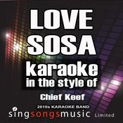 Love Sosa (In The Style Of Chief Keef) [Karaoke Version] - Single Songs