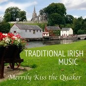 Traditional Irish Music: Merrily Kiss The Quaker Songs