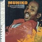 Muhiko 4 President Songs
