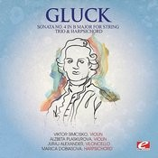 Gluck: Sonata No. 4 In B Major For String Trio And Harpsichord, Wq. 53 (Digitally Remastered) Songs