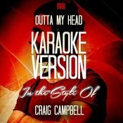Outta My Head (In The Style Of Craig Campbell) [Karaoke Version] - Single Songs