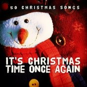 It's Christmas Time Once Again (50 Christmas Songs) Songs