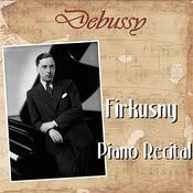 Debussy: Firkusny Piano Recital Songs