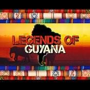 Legends Of Guyana Songs