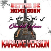 Better Be Home Soon (In The Style Of Crowded House) [Karaoke Version] - Single Songs