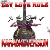Let Love Rule (In The Style Of Lenny Kravitz) [Karaoke Version] Song