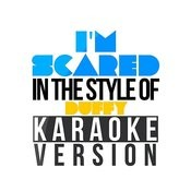 I'm Scared (In The Style Of Duffy) [Karaoke Version] - Single Songs