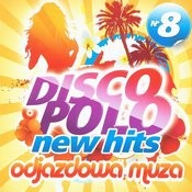 Disco Polo New Hits No. 8 (Odjazdowa Muza) Songs