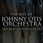 Double Crossing Blues - The Best Of Johnny Otis Songs