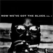 Now We've Got The Blues, Vol. 1 Songs